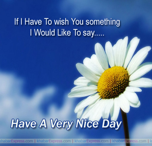 Have a very  Nice Day